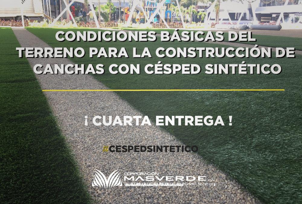 CONDICIONES BÁSICAS DEL TERRENO PARA LA CONSTRUCCIÓN DE CANCHAS CON CÉSPED SINTÉTICO